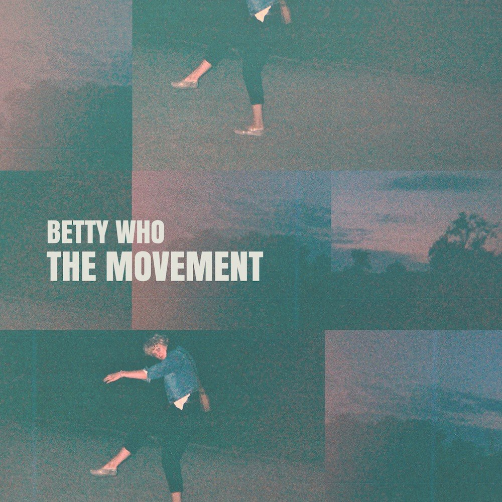 Betty Who - The Movement